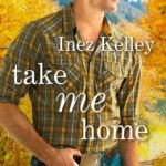 Take Me Home by Inez Kelley