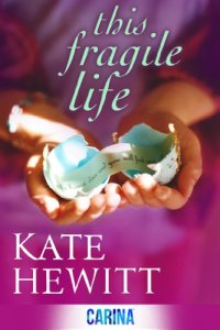 Kate Hewitt This Fragile Life