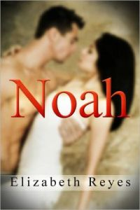 Noah (5th Street #1)  by Elizabeth Reyes