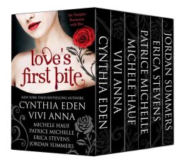 Love's First Bite Boxed Set (6 vampire romances ) by Erica Stevens, Vivi Anna, Michele Hauf, Cynthia Eden, Patrice Michelle