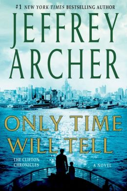 Only Time Will Tell (Clifton Chronicles Series #1) by Jeffrey Archer