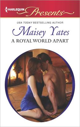 A Royal World Apart (Harlequin Presents Series #3106)  by Maisey Yates
