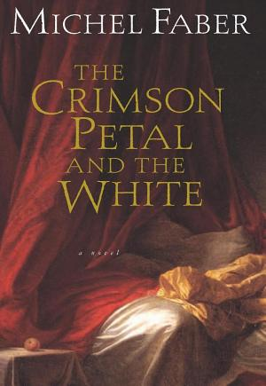 The Crimson Petal and the White Michel Faber