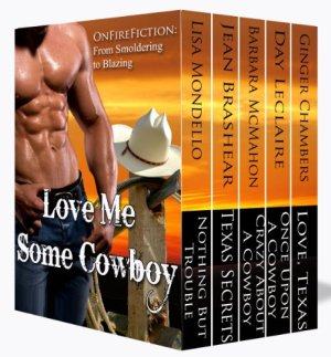 Love Me Some Cowboy By Lisa Mondello, Jean Brashear, Barbara McMahon, Day Leclaire and Ginger Chambers