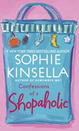 Confessions of a Shopaholic (Shopaholic Series #1) by Sophie Kinsella