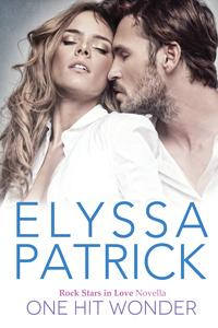 One Hit Wonder (Rock Stars in Love, Book 1.5) by Elyssa Patrick