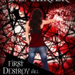 First Destroy All Giant Monsters (The World Wide Witches Research Association) D.L. Carter