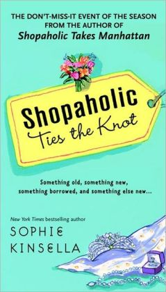Shopaholic Ties the Knot (Shopaholic Series #3) by Sophie Kinsella
