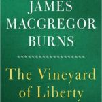 The Vineyard of Liberty by James MacGregor Burns