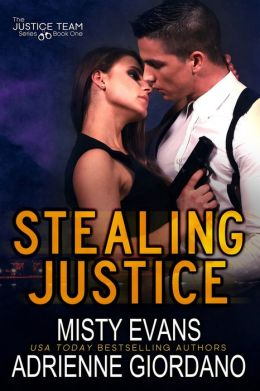 Stealing Justice (The Justice Team Book 1) by Misty Evans