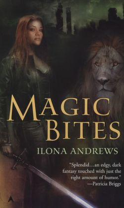 Magic Bites (Kate Daniels Series #1) by Ilona Andrews