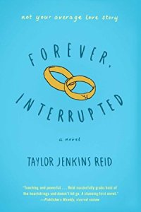 Forever, Interrupted: A Novel by Taylor Jenkins Reid