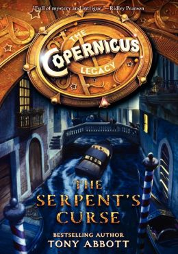 The Copernicus Legacy: The Serpent's Curse by Tony Abbott