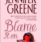 Blame It on Chocolate by Jennifer Greene