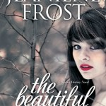 The Beautiful Ashes (Broken Destiny #1) by Jeaniene Frost