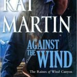 Against the Wind (Raines of Wind Canyon Series #1) by Kat Martin