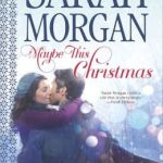 Maybe This Christmas by Sarah Morgan