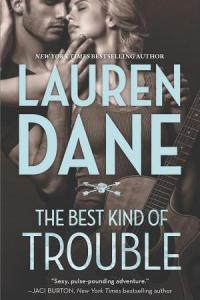 The Best Kind of Trouble Lauren Dane