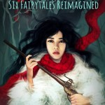 Retold: Six Fairytales Reimagined  by Book Smugglers Publishing