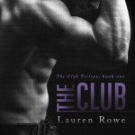 The Club (The Club #1) by Lauren Rowe