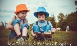 How to Help Kids Speak Properly