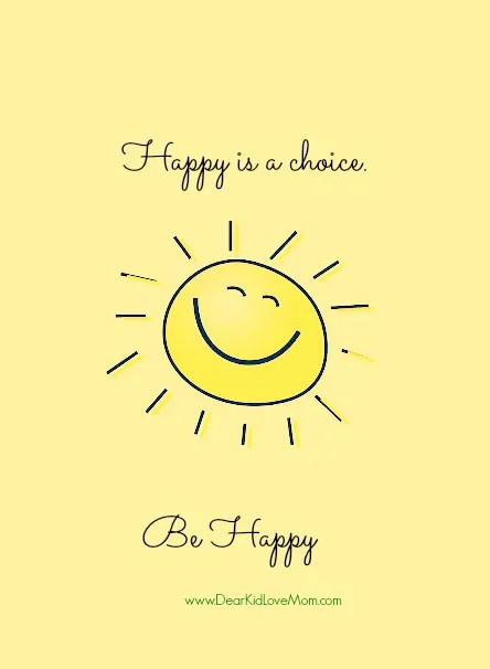 Happy is a Choice. Be Happy