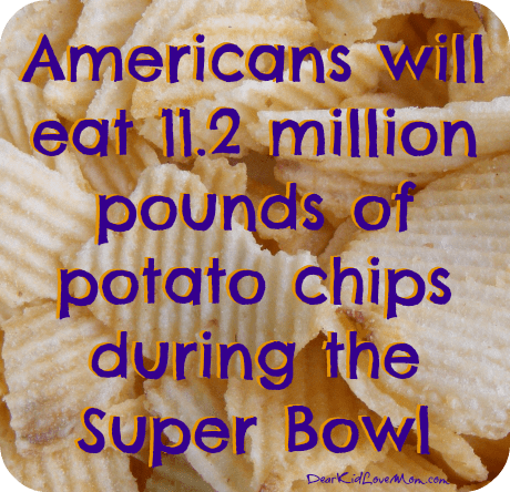 Potato chips Super Bowl Party 10 Things You Have to Know DearKidLoveMom.com