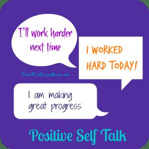 Positive Self Talk--be kind to yourself DearKidLoveMom.com