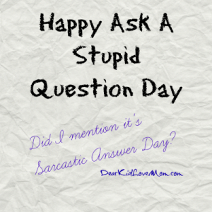 Ask-a-stupid-question-day