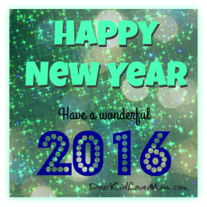 Happy New Year! Wishing you a wonderful, happy, healthy, and prosperous 2016! DearKidLoveMom.com