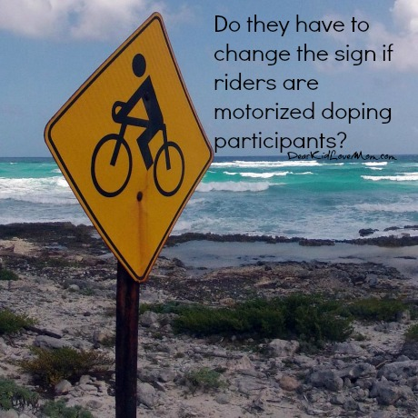 Do they have to change the sign if riders are motorized doping participants? What would it look like? DearKidLoveMom.com