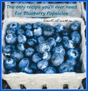 The only recipe you'll ever need for Blueberry Popsicles. Happy National Blueberry Popsicle Month. DearKidLoveMom.com