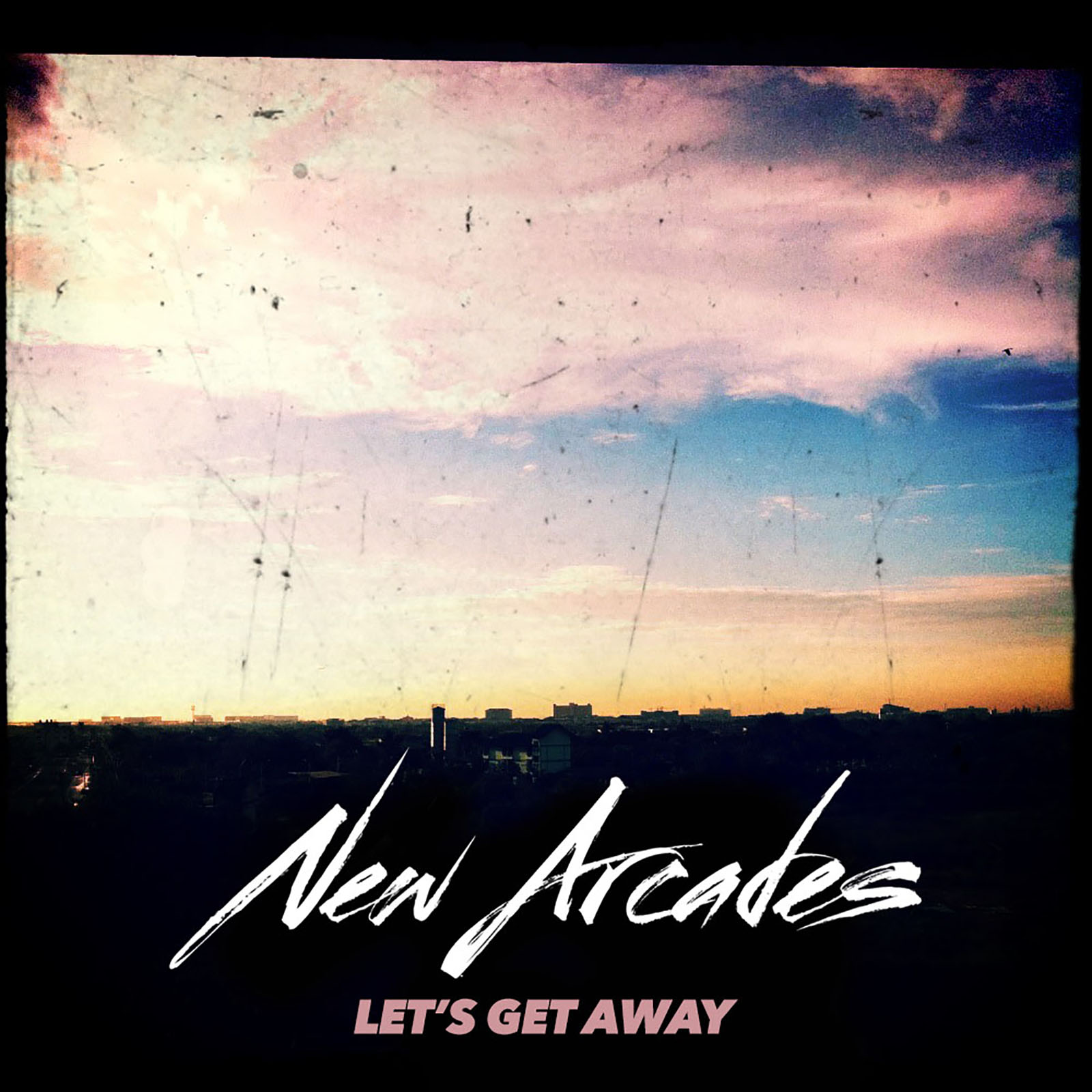 "New Arcades – ""Let's Get Away"""