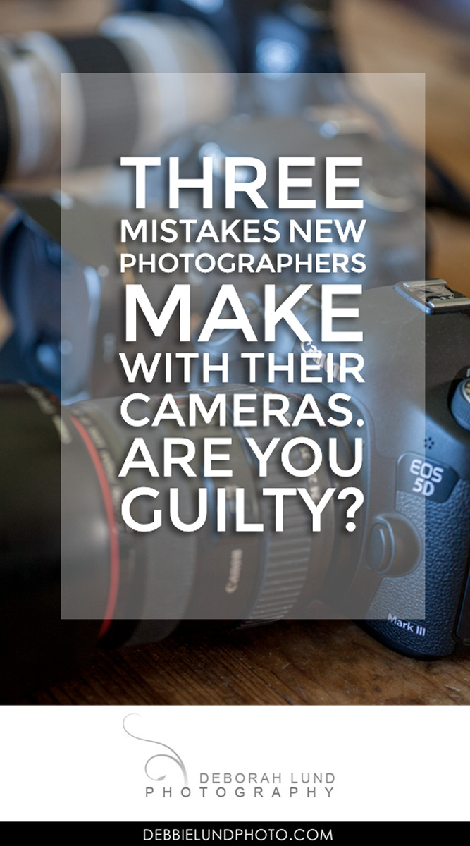 Three mistakes new photographers make with their cameras. Are you guilty?