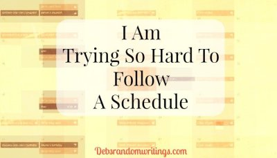 I Am Trying So Hard To Follow A Schedule