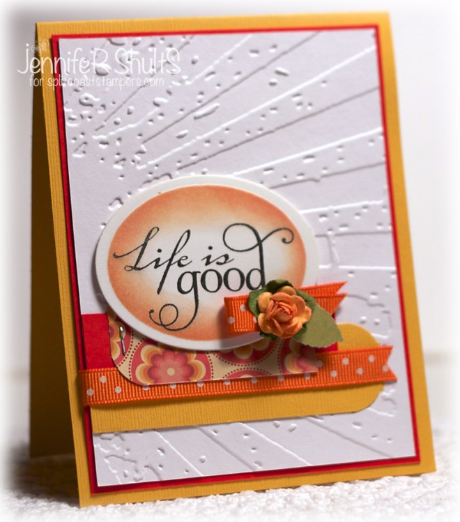 Life is Good by Jen Shults for Splitcoaststampers