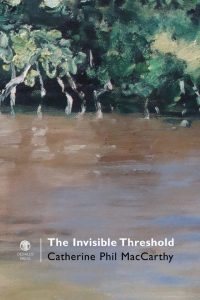 The Invisible Threshold. Catherine Phil MacCarthy