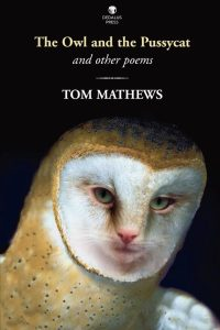 The Owl and the Pussycat. Tom Mathews