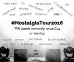 '90s Bands Recording or Touring Today: #NostalgiaTour2016