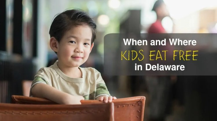 Where and When Kids Eat Free in Delaware Restaurants