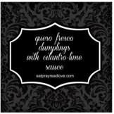 http://www.eatprayreadlove.com/queso-fresco-dumplings-cilantro-lime-sauce/
