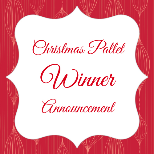 Christmas Pallet Winner Announcement!!