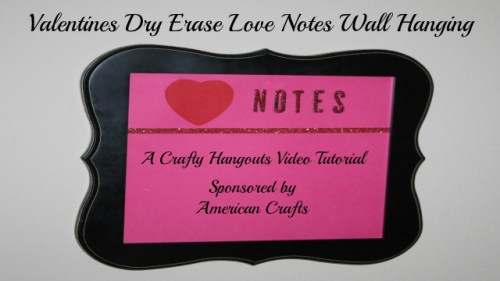 Valentines Dry Erase Love Notes Video Tutorial