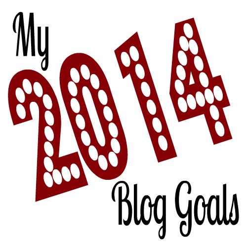 my 2014 blog goals