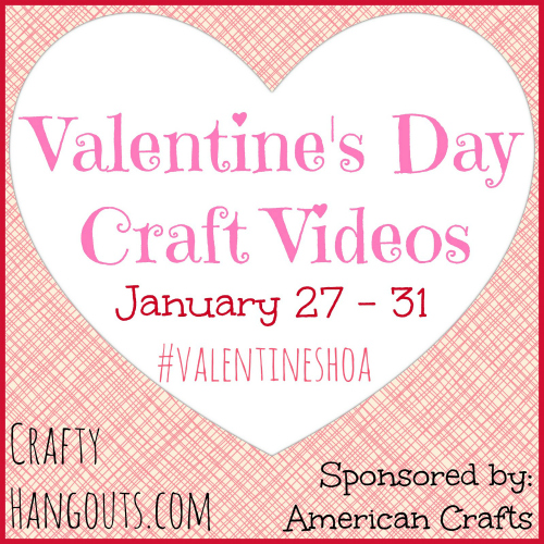 Valentines Crafty Hangouts