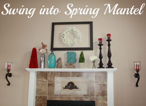 Swing into Spring Mantel