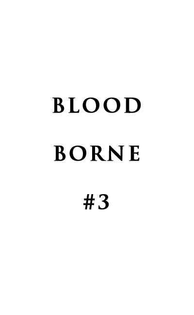Blood Borne #3