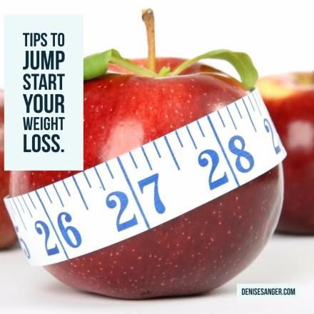 tip-to-jump-start-your-weight-loss-denisesanger.com