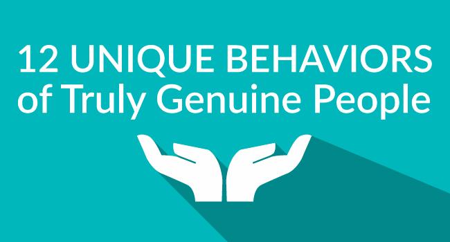 12 Unique Behaviors of Truly Genuine People