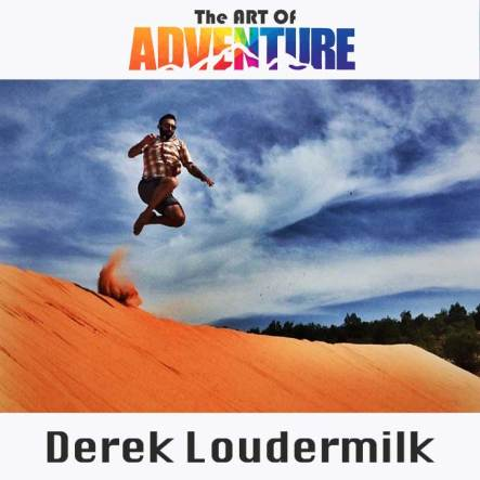Derek Loudermilk Art of Adventure Podcast host